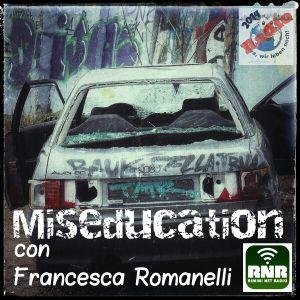 Miseducation con Francesca Romanelli / Rimini Net Radio