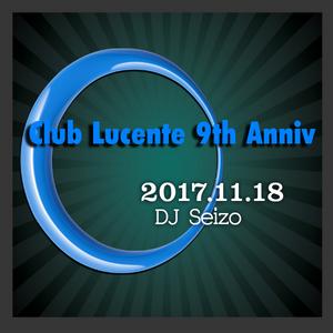 Club Lucente 9th Anniversary LIVE mix
