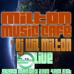 DJ WIL MILTON HOUSE MUSIC Live On Cyberjamz Radio 11.30.15 Milton Music Cafe Archive Show