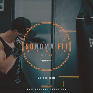 Sonoma Fit Radio Mix #6 W/ DJ CAL