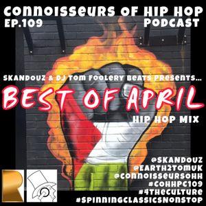 Connoisseurs Of Hip Hop Podcast ep109 Best Of April
