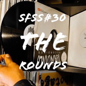 SFSS#30 The Rounds
