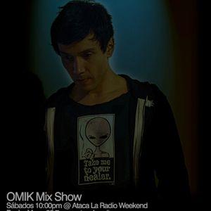 OMIK MIX SHOW - Sat 05-10-2013 10pm @ Ataca La Radio Weekend - La Mega Estacion 95.7fm-
