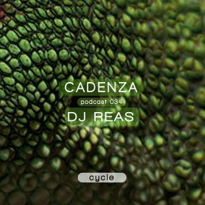 Cadenza Podcast 034 (Cycle) - DJ Reas