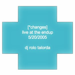 [*changes] - Rolo Talorda, live at the endup 5/20/2005