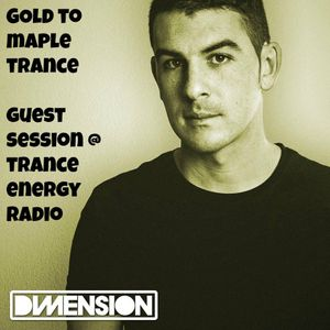 GOLD TO MAPLE TRANCE #19 - SPECIAL GUEST MIX BY DIMENSION