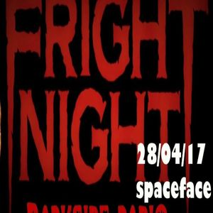 Fright Night Radio mix  Spaceface 28/04/17