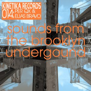 Sounds From The Brooklyn Underground 014 with Per QX and Elias Bravo
