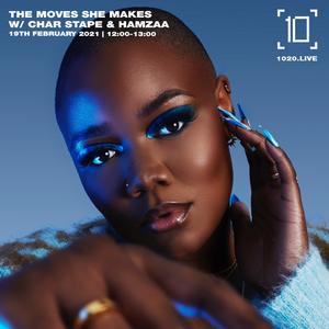 The Moves She Makes w/ Char Stape & Hamzaa - 19th May 2021