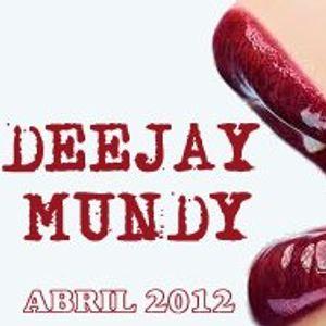 Dj Mundy Abril 2012