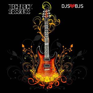 DJs Love BJs - TechRock Sessions 025