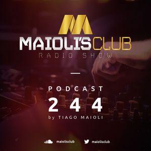 Maioli's Club Radio Show #244
