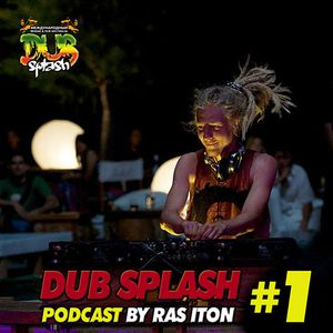 DUB SPLASH Podcast - Ras Iton meets Odessa city