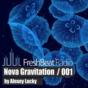 Nova Gravitation - 001 by Alexey Lucky on FreshBeat Radio (14.08.2012)