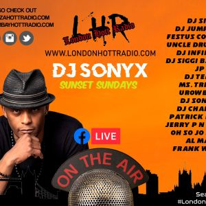 #DjSonyx Feb2021 on www.londonhottradio.com