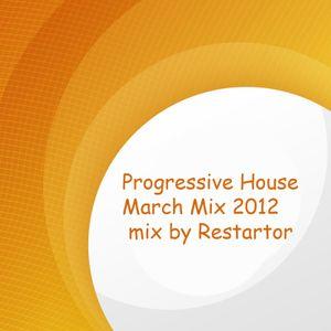 Progressive House March Mix 2012 mix by Restartor