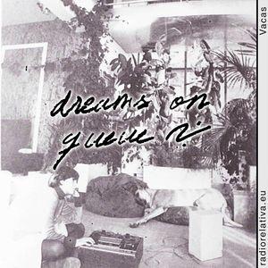 Dreams on Queue  - 9/02/18