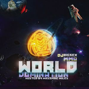 DJ Bigsex MMG - World Domination Hosted By Masspike Miles