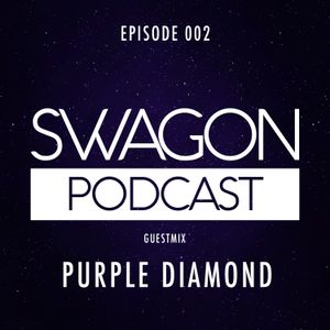 * Swagon Podcast * Episode 002 - PURPLE DIAMOND