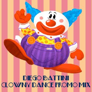 Diego Battini - Clowny Dance Promo Mix (Sept 2011)