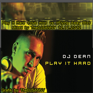 Play It Hard (Club mix) vs (Flying Away Mix) Mixed by DJSANNY 12.11.2012 Release 2016 of Mixcloud