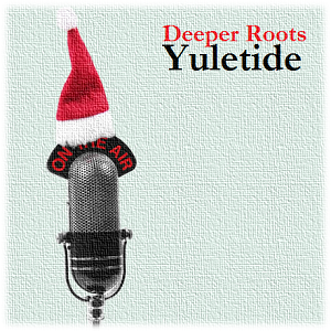 Deeper Roots Yuletide 2016