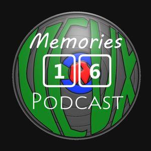 Memories Podcast 16