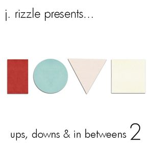 J. Rizzle Presents...LOVE: Ups, Downs & In Betweens 2