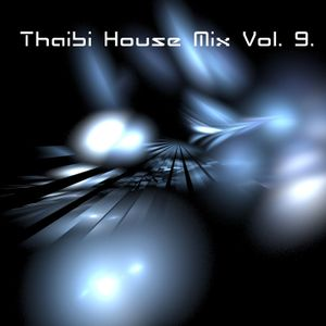 THAIBI HOUSE MIX VOL. 9. PART 1.