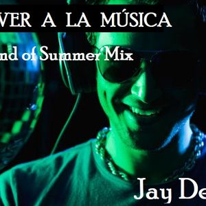 VOLVER A LA MÚSICA - Jay Deep ( End of Summer Mix )