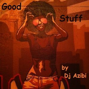 Good Stuff by Dj Azibi