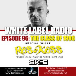 White Label Radio Ep.96 Special Guest: Ras Kass