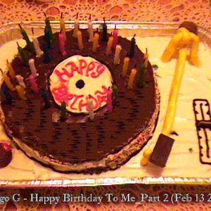Diego G - Happy Birthday To Me_Part 2 (Feb 13 2011)