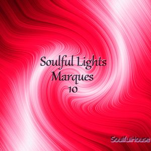 Soulful Lights 10 - The Marques