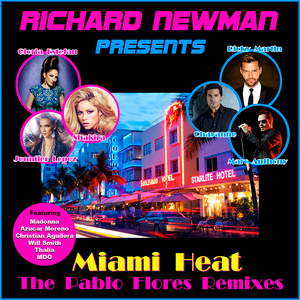 Richard Newman Presents Miami Heat The Pablo Flores Remixes