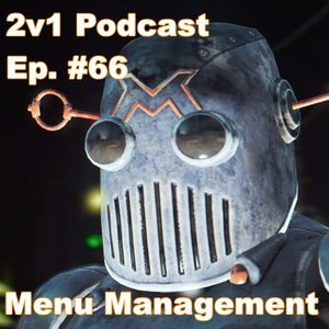 Ep.  #66 - Menu Management