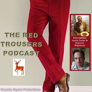 The Red Trousers Podcast #1