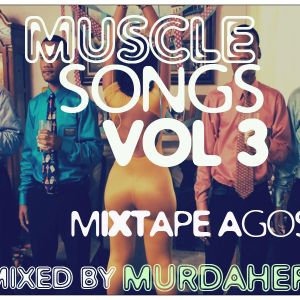 Murdahere muscle songs vol 3 agosto