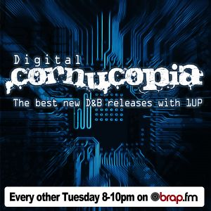 Digital Cornucopia|5 OCT 10|New D&B|1UP|brap.fm