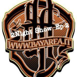 BayArea Tha 2Night Show Ep-2