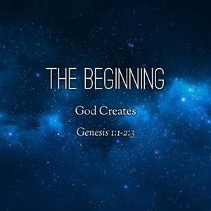 01) The Beginning, God Creates