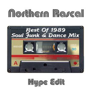 Northern Rascal - Best Of 1989 Soul Funk Dance Mix (Hype Edit) 10 of 10