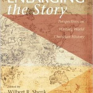 Wilbert Shenk | Writing World Christian History