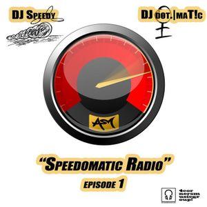 Speedomatic Radio-Episode 1