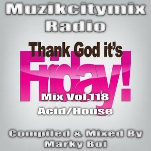 Marky Boi - Muzikcitymix Radio Mix Vol.118 (Acid/House)
