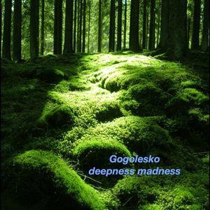 Gogolesko - deepness madness
