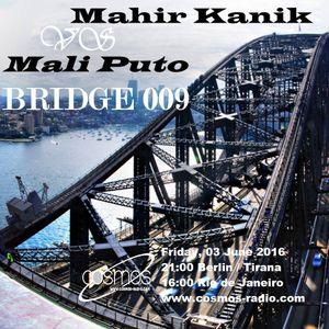 Mahir Kanık VS Mali Puto - BRIDGE 09 - Cosmos Radio (03-06-2016)
