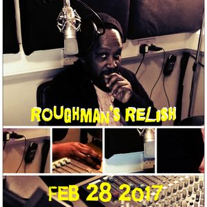 DJ Roughman's Relish - 28 February 2017