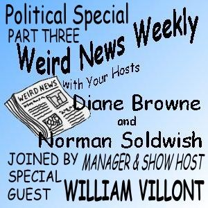 Weird News Weekly November 23 2017 Political Special part three