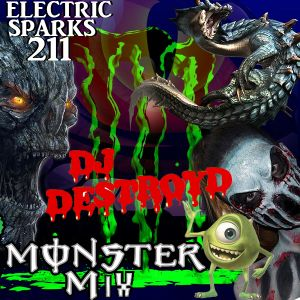 Electric Sparks 211 Mixed By DJ DestroyD (Monster Mix)